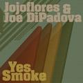 http://www.deepershades.net/releases/jojoflores-joe-dipadova-yes-smoke.html