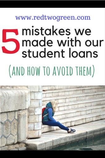 5 mistakes we made with our student loans