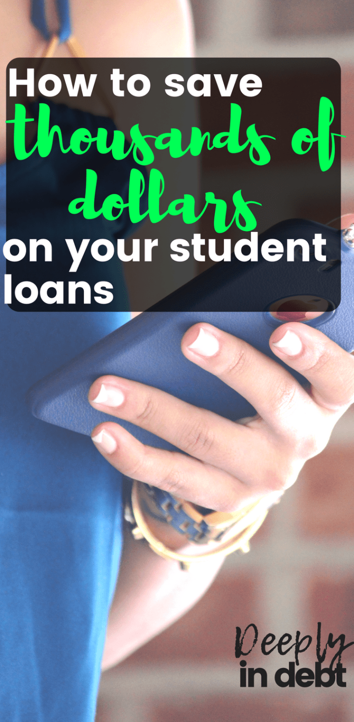 how to save thousands of dollars on your student loans