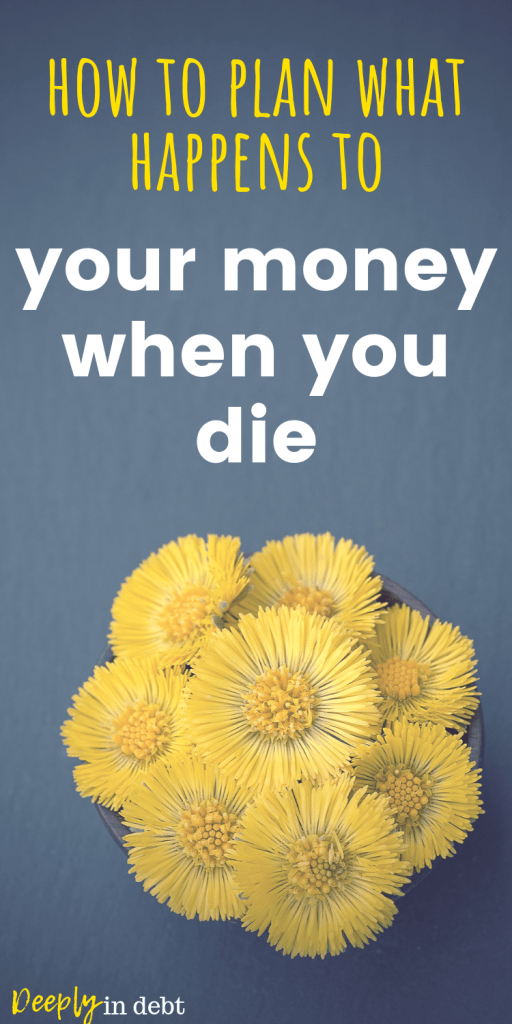 your money when you die