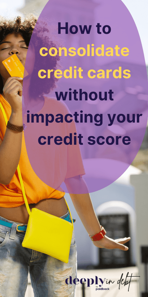 consolidate credit cards without hurting credit score