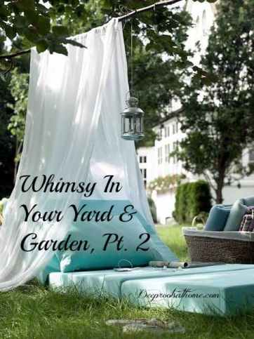 Whimsy In Your Yard & Garden, Pt 2, feathering your nest, creativity, project, memories, recycling, J. R Miller, Homemaking, yard ornaments, good taste, getaway, tree fort, hideaway, secret room, reading nook, conversation pit, shelter, playhouse, secret garden, rusty gate, white fence,