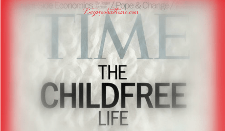 The Deceptive Fantasy of the Childfree Life, infertility, suffering, having it all, no children, not having children, Time magazine, cover story, carefree couple, happy, glamorous life, materialism, self-absorption, materialistic, goals, lifestyle, warped, travel, ease, my time, young professionals, clique, prima donna, income, things, unhappy, unfulfilled, treasures, where your treasure is, family,feminism, mainstream media, education, agenda, sacredness, marriage, destroy, deception, hedonism, desensitization, childbirth films, soft-porn, Roe vs. Wade, worldview, life, blob of tissue, my body, my choice, satan, devil, big media, Hollywood, Christians, Katherine Hepburn, People Magazine, movie career, Oprah magazine, Oprah Winfrey, no regrets, soap opera, cultural norms, birthrates drop, husband, wife, children, marriage, raising children, parenthood, mature adults, life lessons, trust, beauty, love, innocence, humility, playfulness, sacrifice, letting go, compassion, thankfulness, young at heart, Horace Greeley, humanism, socialism, progressivism, secular world, church, Lies Women Believe,