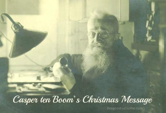 Casper ten Boom's Christmas Message, watchmaker and father of Corrie and Betsy ten Boom