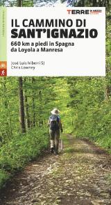Chris Lowney, José Luis Iriberri – Il cammino di Sant'Ignazio, Terre di Mezzo 2017
