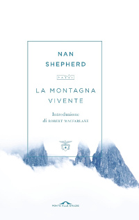 Nan Shepherd, La montagna vivente, Ponte alle Grazie 2018