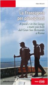 Albano Marcarini – La Francigena per principianti, Ediciclo 2016