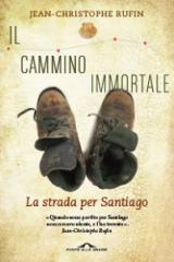 Jean-Christophe Rufin, Il cammino immortale, Ponte alle Grazie 2013