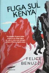 Felice Benuzzi, Fuga sul Kenya, Corbaccio, 2012