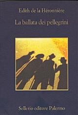 Édith de La Héronnière, La ballata dei pellegrini, Sellerio 2004