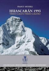 Franco Michieli, Huascaran 1993 - Verso l'alto, verso l'altro, Cai di Cedegolo, 2013