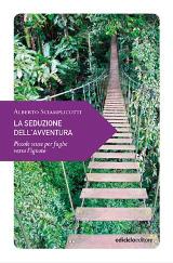 Alberto Sciamplicotti, La seduzione dell'avventura, Ediciclo 2014