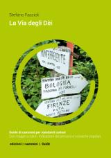 Stefano Fazzioli – La Via degli Dei, Edizioni dei Cammini 2016