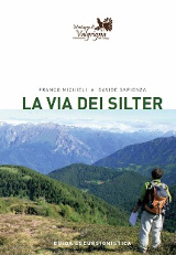 Franco Michieli e Davide Sapienza, La Via dei Silter, Ersaf 2014