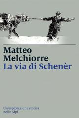 Matteo Melchiorre, La via di Schenèr, Marsilio, 2016