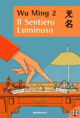 Wu Ming 2 – Il Sentiero Luminoso, Ediciclo editore 2016