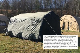 The Combat Capabilities Development Command Soldier Center, or CCDC SC, is working with industry to develop a new shelter fabric that will increase durability in subzero conditions and provide electromagnetic, or EM, shielding. The EM shielding will prevent the detection of EM emissions that are generated within a Command Post shelter and provide cybersecurity to Command Post wireless networks. (CCDC)