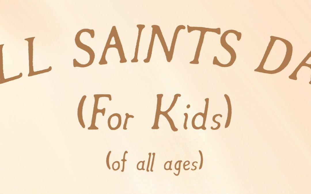 All Saints Sunday For Kids Video