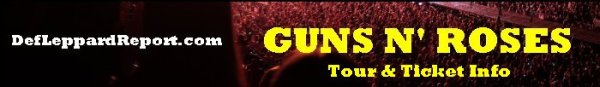 DefLeppardReport Tour Dates Info Tickets - Guns N Roses