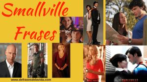 Smallvile Frases - Blogs de frases