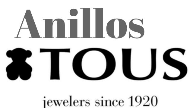 Anillos Tous 1024x576 - Anillos con frases