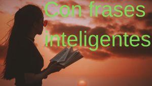 Con frases inteligentes - Frases bonitas