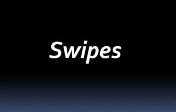 Swipes