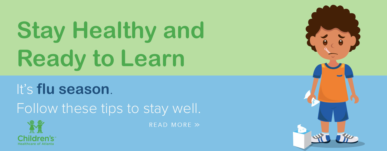 Banner: Stay Healthy and Ready to Learn | It's Flu season. | Follow these tips to stay well