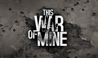 Anunciado This War of Mine