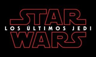 Star Wars: Los Últimos Jedi, el título en español del Episodio VIII