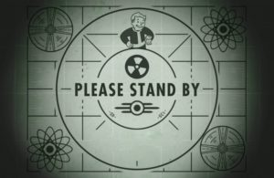 Fallout - Please stand by