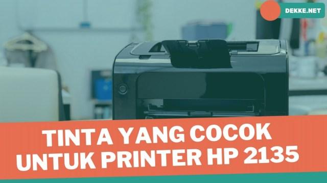 Tinta Yang Cocok Untuk Printer HP 2135