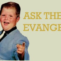 Ask the evangelist 2