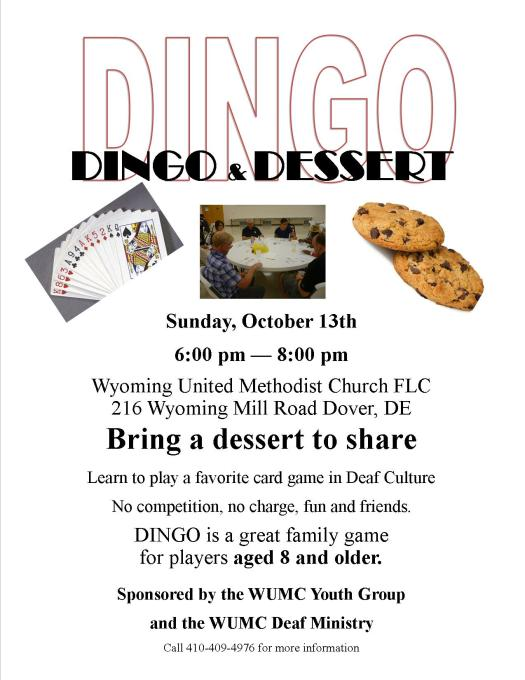 Deaf Outreach Free Dingo and Dessert October 13, 2019 6p at the Wyoming United Methodist Church - bring dessert to share!