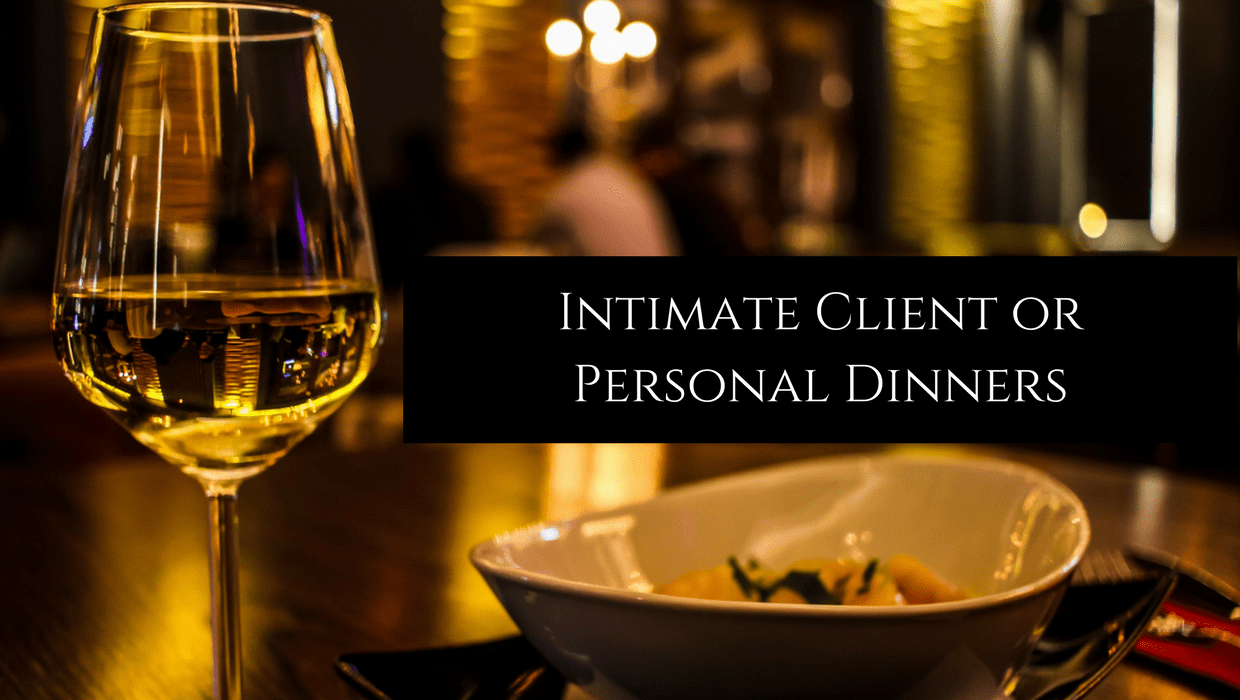 Intimate Client Dinners
