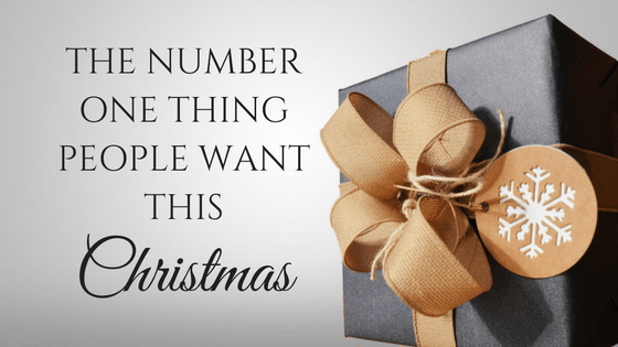 The Number One Thing People Want This Christmas