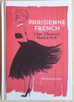 Parisienne French: French for the Stylish Fashionista Crowd