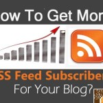 How To Increase RSS Subscribers?