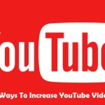 Proven Ways To Increase YouTube Video Views