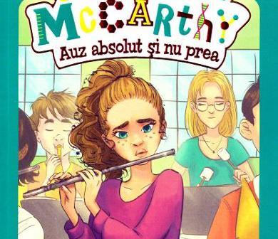 Curioasa McCarthy: Auz absolut și nu prea de Tory Christie, Mina Price, Editura Unicart – recenzie