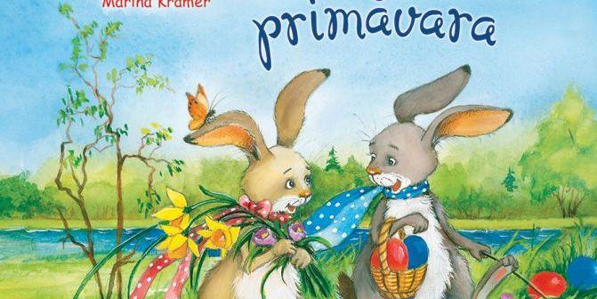 Iepurașii descoperă primăvara de Annette Moser, Marina Krämer, Editura Univers Enciclopedic