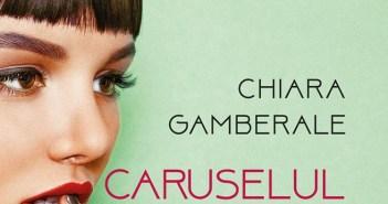 Caruselul iubirii de Chiara Gamberale, Editura Litera, Colecția Blue Moon – recenzie