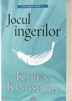 Jocul îngerilor de Karen Kingsbury, Editura Act și Politon – recenzie