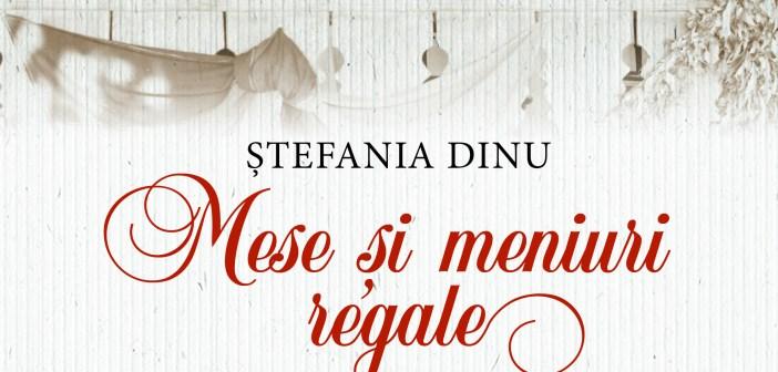 Lansare Mese și meniuri regale, Ștefania Dinu – Editura Corint