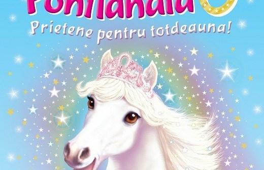 Prietene pentru totdeauna! – seria Prinţesele din Ponilandia de Chloe Ryder, Editura Paralela 45 – recenzie