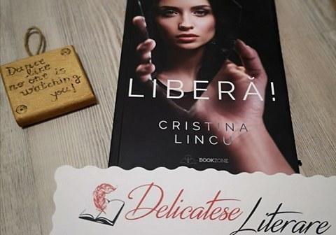 Liberă! de Cristina Lincu, Editura Bookzone – recenzie