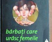 Bărbați care urăsc femeile – partea a doua, seria Millennium de Stieg Larsson, Editura Trei – recenzie
