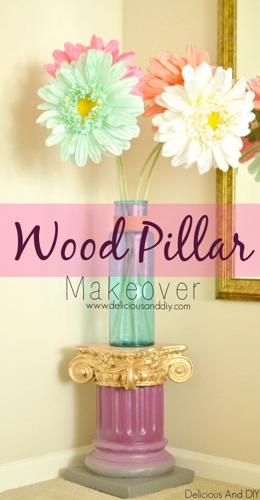 Wood Pillar Makeover- Delicious And DIY