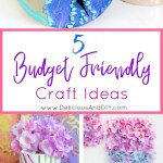 Five Budget Friendly DIY Crafts
