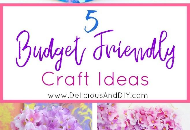 Five Budget Friendly DIY Crafts